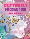 Butterfly Coloring books for kids 4-8: Beautiful Butterfly Coloring Book for Toddlers Preschool Boys and Girls Ages 4-8 - Activity Book for Girls & Bo Cover Image