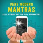 Very Modern Mantras: Daily Affirmations for Daily Aggravations Cover Image