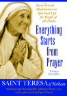 Everything Starts from Prayer: Saint Teresa's Meditations on Spiritual Life for People of All Faiths Cover Image