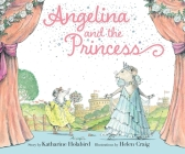 Angelina and the Princess (Angelina Ballerina) Cover Image