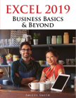 Excel 2019 – Business Basics & Beyond Cover Image