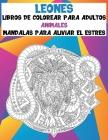 Libros de colorear para adultos - Mandalas para aliviar el estrés - Animales - Leones Cover Image