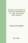 Poems on Values to Succeed Worldwide in Life: Harmony with Nature: Simple and Insightful Cover Image
