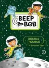 Double Trouble (Beep and Bob #4) Cover Image