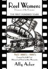 Reel Women: Pioneers of the Cinema: The First Hundred Years V. I Cover Image