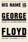 His Name Is George Floyd: One Man's Life and the Struggle for Racial Justice Cover Image