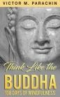 Think Like the Buddha: 108 Days of Mindfulness Cover Image