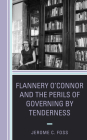 Flannery O'Connor and the Perils of Governing by Tenderness (Politics) Cover Image