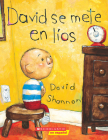 David Se Mete en Lios = David Gets in Trouble (Coleccion Rascacielos) Cover Image