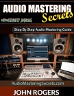 Audio Mastering Secrets: The Pros Don't Want You To Know! Cover Image