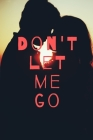 Don't Let Me Go Cover Image