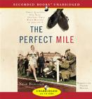 The Perfect Mile: Three Athletes, One Goal and Less Than Four Minutes to Achieve It Cover Image