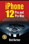 iPhone 12 Pro and Pro Max: User Manual for Mastering Hidden Features of the New Apple iPhone 12 Pro & Pro Max and Troubleshooting Common Problems Cover Image