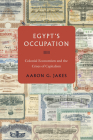 Egypt's Occupation: Colonial Economism and the Crises of Capitalism Cover Image