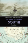 South!: The Story of Shackleton's Last Expedition 1914-1917 (Stanfords Travel Classics) Cover Image
