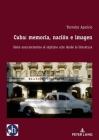 Cuba: Memoria, Nación E Imagen: Siete Acercamientos Al Séptimo Arte Desde La Literatura Cover Image