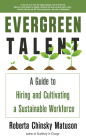 Evergreen Talent: A Guide to Hiring and Cultivating a Sustainable Workforce Cover Image