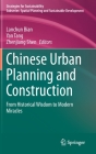 Chinese Urban Planning and Construction: From Historical Wisdom to Modern Miracles Cover Image