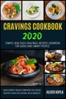 Cravings Cookbook 2020: Simple And Easy Cravings Recipes Cookbook For Quick And Smart People - Gain Energy While Enjoying Delicious Recipes (H Cover Image