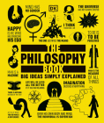 The Philosophy Book: Big Ideas Simply Explained Cover Image
