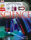 DK Eyewitness Books: Science: Discover the Story of Science and How it Shaped Our Understanding of the World Cover Image