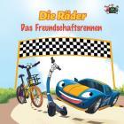 Die Räder - Das Freundschaftsrennen: The Wheels -The Friendship Race (German Edition) (German Bedtime Collection) Cover Image