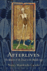 Afterlives: The Return of the Dead in the Middle Ages Cover Image