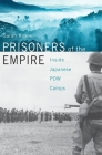 Prisoners of the Empire: Inside Japanese POW Camps Cover Image