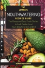 The Ultimate Mouthwatering Recipes Guide: The Cheap and Easy Fresh Dishes to Look Radiant and Have Beautiful Skin and Fit. 57 Recipes Cover Image