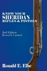 Know Your Sheridan Rifles & Pistols: 2nd Edition Revised & Updated Cover Image