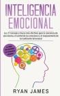 Inteligencia Emocional: Los 21 Consejos y trucos más efectivos para la conciencia de uno mismo, el control de las emociones y el mejoramiento Cover Image