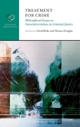 Treatment for Crime: Philosophical Essays on Neurointerventions in Criminal Justice Cover Image