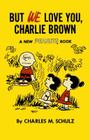 But We Love You, Charlie Brown: A New Peanuts Book Cover Image