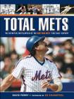 Total Mets: The Definitive Encyclopedia of the New York Mets' First Half-Century Cover Image