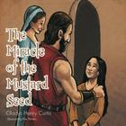 The Miracle of the Mustard Seed Cover Image