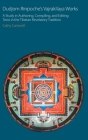 Dudjom Rinpoche's Vajrakīlaya Works: A Study in Authoring, Compiling, and Editing Texts in the Tibetan Revelatory Tradition (Oxford Centre for Buddhist Studies Monographs) Cover Image
