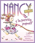 Nancy la Elegante y la Perrita Popoff = Fancy Nancy and the Posh Puppy Cover Image
