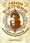 John Hartford: Pilot of a Steam Powered Aereo-Plain: With a 14-Track, Never-Before-Released CD of John Hartford Live Cover Image