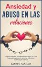 Ansiedad y abuso en las relaciones: La guía completa para las parejas mayores y los mayores que quieren construir relaciones estables y duraderas [Anx Cover Image