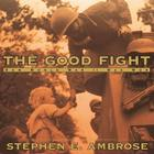 The Good Fight: How World War II Was Won Cover Image