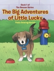 The Big Adventures of Little Lucky: Book 1 Cover Image