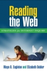 Reading the Web, First Edition: Strategies for Internet Inquiry (Solving Problems in the Teaching of Literacy) Cover Image