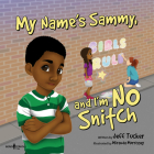 My Name Is Sammy, and I'm No Snitch Cover Image