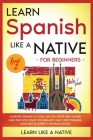 Learn Spanish Like a Native for Beginners - Level 2: Learning Spanish in Your Car Has Never Been Easier! Have Fun with Crazy Vocabulary, Daily Used Ph Cover Image