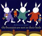 The Bunnies Are Not In Their Beds Cover Image