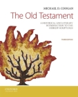The Old Testament: A Historical and Literary Introduction to the Hebrew Scriptures Cover Image