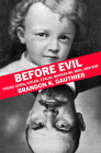 Before Evil: The Youths of Heinous Dictators Cover Image