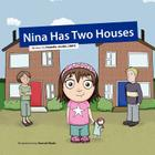 Nina Has Two Houses: A Book to Help Young Children and Their Parents, Who Are Going Through a Divorce, Adjust to the New Situation. Cover Image