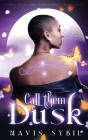 Call Them Dusk: Night, Day and Everything In Between Cover Image