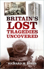 Britain's Lost Tragedies Uncovered Cover Image